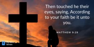 Random Bible verse. Matthew 9-29